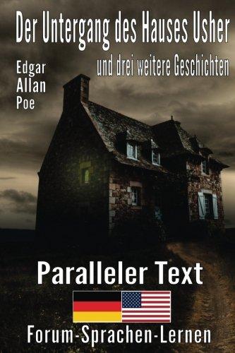 Der Untergang des Hauses Usher und drei weitere Geschichten – Zweisprachig Deutsch Englisch mit satzweiser Übersetzung direkt nebeneinander