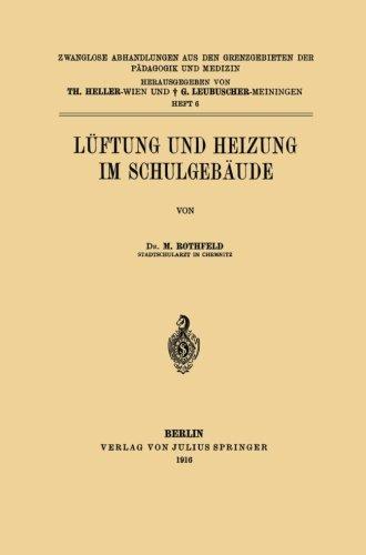 Lüftung und Heizung im Schulgebäude (Zwanglose Abhandlungen aus den Grenzgebieten der Pädagogik und Medizin)