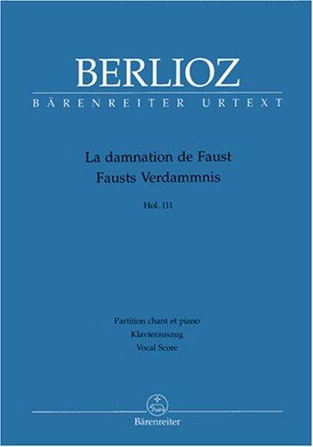 La damnation de Faust op. 24 Hol 111 -Légende dramatique in vier Teilen-.BÄRENREITER URTEXT.Klavierauszug vokal, Urtextausgabe