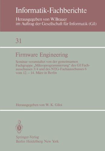 """Firmware Engineering: Seminar veranstaltet von der gemeinsamen Fachgrupe """"Mikroprogrammierung"""" des GI Fachausschusses 3/4 und des … März 1980 in Berlin (Informatik-Fachberichte)"""