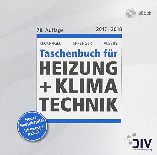 Recknagel – Taschenbuch für Heizung + Klimatechnik 2017/2018: einschließlich Trinkwasser- und Kältetechnik sowie Energiekonzepte