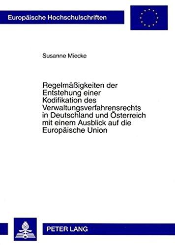 Regelmäßigkeiten der Entstehung einer Kodifikation des Verwaltungsverfahrensrechts in Deutschland und Österreich mit einem Ausblick auf die … / Series 2: Law / Série 2: Droit)
