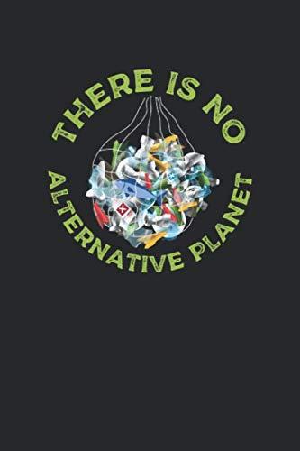 Plastikfrei Tagebuch: Plastik sparen und nachhaltig leben mit ♦ Plastikverbrauch verringern ♦ Nachhaltigkeit fördern ♦ 6x9 Format ♦ Motiv: No alternative planet 25
